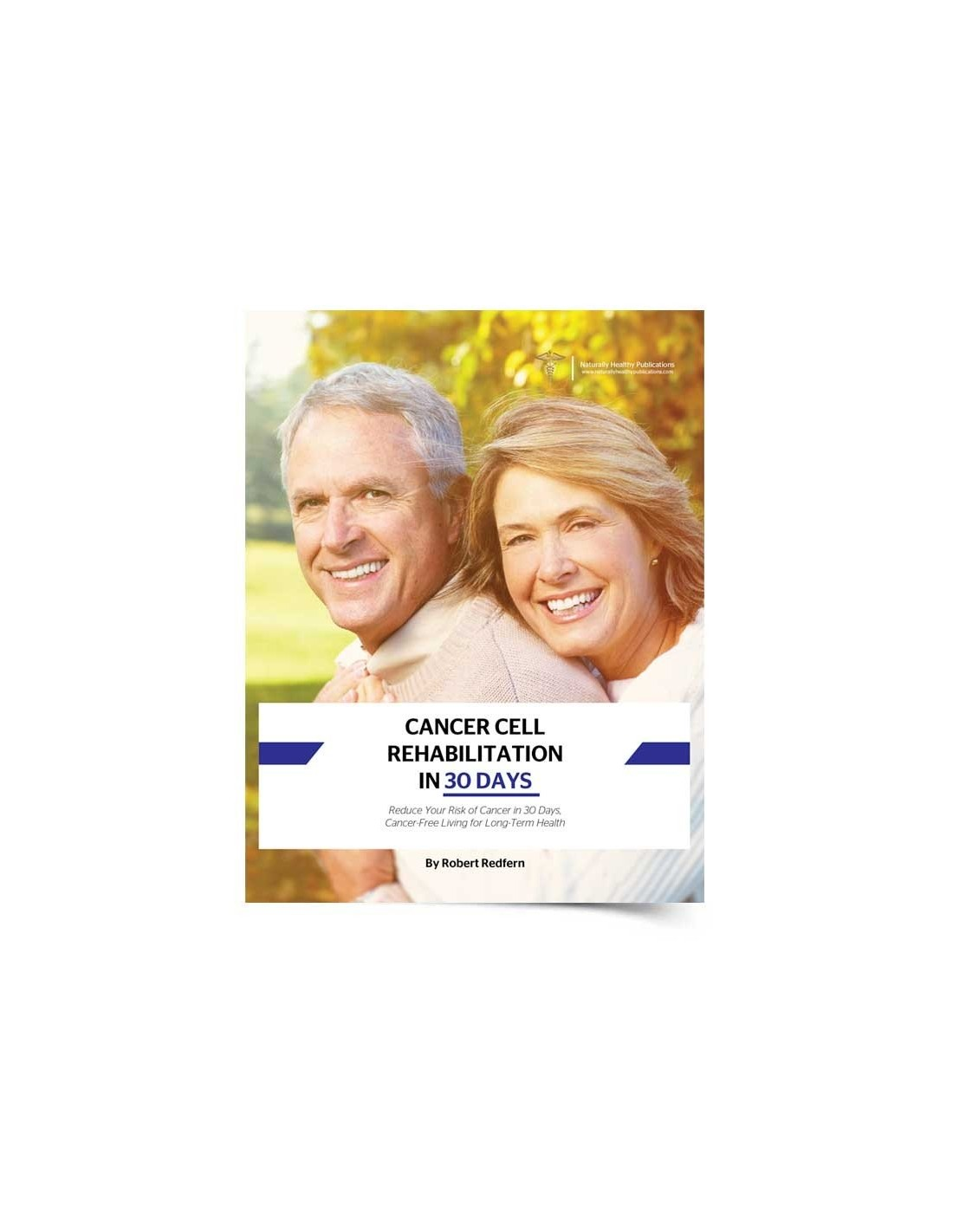 Health Book - Cancer Cell Rehabilitation in 30 Days - Good Health Oz, part  of Good Health Naturally in Australia